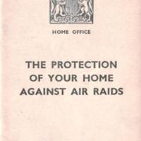 "Booklet : ""The Protection of Your Home Against Air Raids"" : 1938"